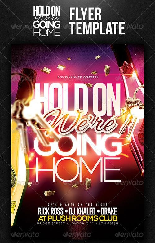 Hold On We're Going Home Flyer Template