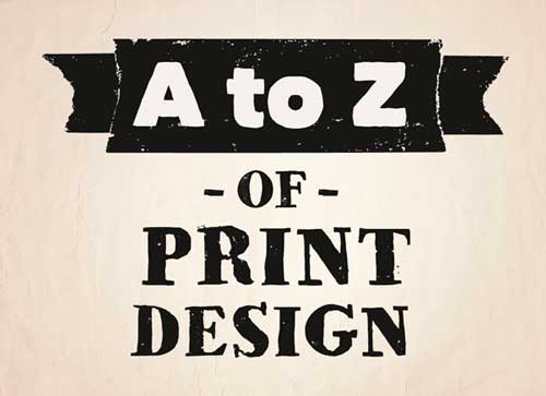 A to the Z of Print Design Tutorial