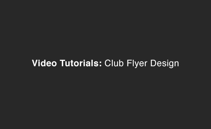 10 Club Flyer Design Video Tutorials - Photoshop Education on Flyersonar.com